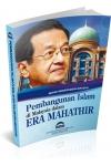 PEMBANGUNAN ISLAM DI MALAYSIA DALAM ERA MAHATHIR
