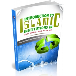 INTRODUCTION TO ISLAMIC INSTITUTIONS IN ECONOMICS AND FINANCE