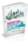 MARKETING: CONVENTIONAL APPROACH AND COMPLEMENTARY VIEWS FROM ISLAMIC PERSPECTIVES