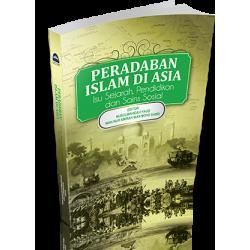 PERADABAN ISLAM DI ASIA ISU SEJARAH, PENDIDIKAN DAN SAINS SOSIAL
