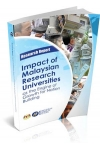 RESEARCH REPORT IMPACT OF MALAYSIAN RESEARCH - UNIVERSITIES AS THE ENGINE OF GROWTH FOR NATION BUILDING