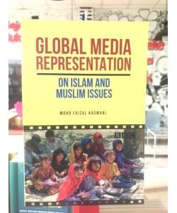 GLOBAL MEDIA REPRESENTATION ON ISLAM AND MUSLIM ISSUES