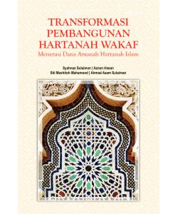 TRANSFORMASI PEMBANGUNAN HARTANAH WAKAF Menerusi Dana Amanah Hartanah Islam