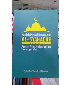 KAEDAH PEMBUKTIAN MELALUI AL-SYAHADAH (KESAKSIAN) MENURUT FIQH& UNDANG-UNDANG KETERANGAN ISLAM
