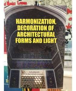 HARMONIZATION,DECORATION OF ARCHITECTURAL FORM AND LIGHT
